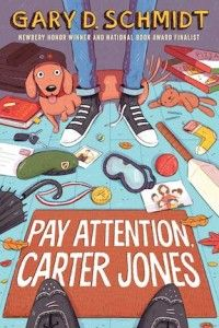 Pay Attention, Carter Jones, by Gary D. Schmidt (released February Sixth-grader Carter must adjust to the unwelcome presence of a know-it-all butler who is determined to help him become a gentleman, and also to deal with burdens from the past. Best Children Books, Childrens Books, Ya Books, Good Books, First Day Of School, Middle School, High School, The Wednesday Wars, Jones Family
