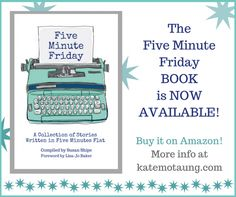 The Five Minute Friday BOOK is now available!