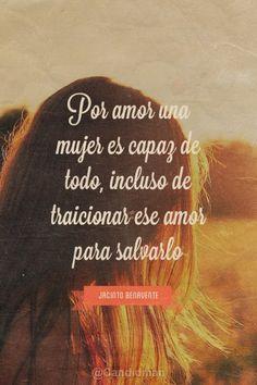 """""""Por #Amor una #Mujer es capaz de todo, incluso de traicionar ese amor para salvarlo"""". #JacintoBenavente #Citas #Frases @candidman"""