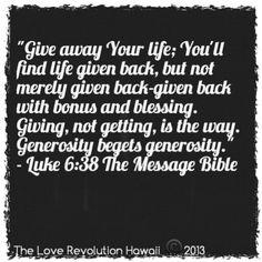 """Luke 6:38 The Message Bible""  - The Love Revolution Hawaii"