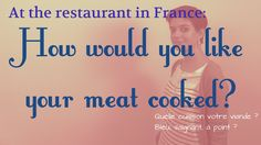 Level: All #learn #french #food How ould you likde your meat cooked?