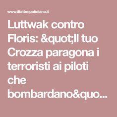 """Luttwak contro Floris: """"Il tuo Crozza paragona i terroristi ai piloti che bombardano"""". """"E' la libertà di satira"""" - Il Fatto Quotidiano"""