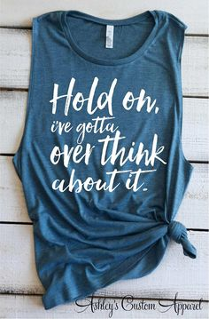 Shirts With Sayings Hold On Shirts Overthink About It Shirt Funny Sarcastic Tee Procrastinators Shirts Funny Mom Shirt Over This Tank Custom - Funny Shirt Sayings - Ideas of Funny Shirt Sayings - Funny Shirts Women, Funny Shirt Sayings, Shirts With Sayings, Funny Tshirts, Funny Tees, Funny Quotes, Shirt Quotes, Mom Of Boys Shirt, Mom Shirts