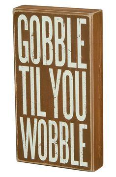 cute 'Gobble Till You Wobble' Box Sign http://rstyle.me/n/ryz6rr9te
