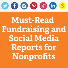 22 Must-Read Fundraising and Social Media Reports for Nonprofits