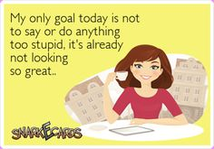 my-only-goal-for-today