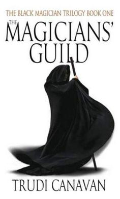 book cover of     The Magicians' Guild      (Black Magician Trilogy, book 1)    by    Trudi Canavan