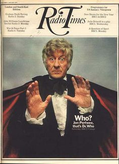 """Radio Times"" presents Jon Pertwee as the third Dr. Who (Radio Times Cover, Jan Question Of Sport, Radio Times Magazine, Julie Driscoll, Jon Pertwee, Classic Doctor Who, Female Doctor, Dalek, My Childhood Memories, 1970s Childhood"