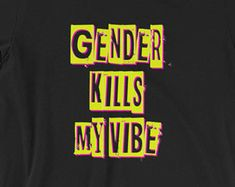 Gender Kills My Vibe Short-Sleeve Unisex T-Shirt The Wicked The Divine, Genderqueer, My Vibe, My Guy, Mood Boards, Pride, Self, Inspiration, Feelings