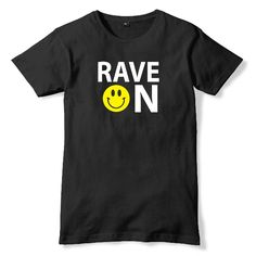 #Rave On T-Shirt for men or women. Custom DJ Apparel for Disc Jockey, Trance and EDM fans. Shop more at ARDAMUS.COM #djclothing #djtshirt #djapparel #djclothes #djteeshirts #dj #tee #discjockey