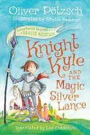 Knight Kyle and the Magic Silver Lance (Adventures Beyond Dragon Mountain) Hardcover ? Import 1 Dec 2016