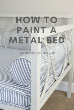 How To Paint A Metal Bed Like This Daybed With Maison Blanche Furniture