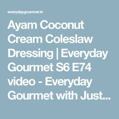 Ayam Coconut Cream Coleslaw Dressing | Everyday Gourmet S6 E74 video - Everyday Gourmet with Justine Schofield