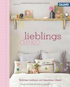 LieblingsDeko: Schöner wohnen mit kreativen Ideen von Sania Pell, http://www.amazon.de/dp/3766718746/ref=cm_sw_r_pi_dp_2l9Zsb1CR927Q
