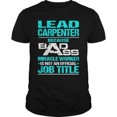 LEAD CARPENTER T-Shirts, Hoodies. SHOPPING NOW ==► https://www.sunfrog.com/LifeStyle/LEAD-CARPENTER-116011106-Black-Guys.html?id=41382