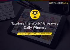 The first five daily winners of 'Explore the World' giveaway are:    1.Deepak Nattu  2.SuSan Lim  3.Neeraj Sabharwal  4.Dennis Dalessio  5.Beth Randolph.   You could be the next lucky winner. Participate in the sweepstakes contest now and stand a chance to win prizes worth $5000!  Here -----> http://www.magzter.com/exploretheworld