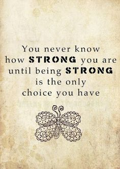 """""""You never know how strong you are until being strong is the only choice you have."""" #Freedom #Courage"""