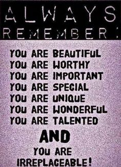 You are irreplaceable