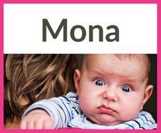 Versteckte Bedeutung: Vorsicht, diese Namen können zur Last werden! Versteckte Bedeutung: Mona ist hierzulande ein bekannter weiblicher Vorname. In Spanien ist das Wort ebenso bekannt. Es heißt