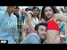 Badtameez Dil Lyrics - Yeh Jawaani Hai Deewani (2013)