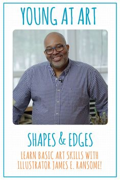 KidLit TV has a brand new show called Art from the Heart hosted by the brilliant illustrator James E. Ransome! This episode is all about shapes!