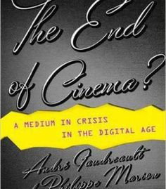 The End Of Cinema?: A Medium In Crisis In The Digital Age PDF
