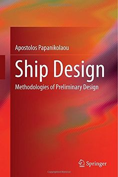 COMING SOON - Availability: http://130.157.138.11/record= Ship Design: Methodologies of Preliminary Design by Apostolos Papanikolaou