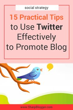 15 Practical Tips for Using Twitter Effectively to Promote Your Blog - Sharp Blogger..Social Media Marketing | SMM |  Twitter Marketing | Twitter Growth #socialmediamarketing #socialmedia #SMM #twittermarketing #twittergrowth #twitter