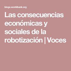 Las consecuencias económicas y sociales de la robotización | Voces