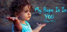 My Hope Is IN YOU.....