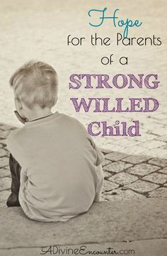 How can a Christian parent train up her strong willed child? Here's hope for the parents of a strong willed child.