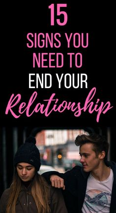 15 Signs You Need to End a Relationship Now | Signs you need to break up with your partner and end your relationship. Advice on what to do if your relationship is over and how to move on #relationships #love #dating #romance