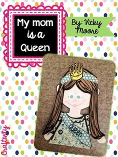 Mother's Day is a special day for both mom and child! This keepsake will be loved by mom for years to come! Treat mom like a queen and make her this craftivity! The sash is a card with several pages. Your student can customize this to match what mom/grandma/auntie, etc.