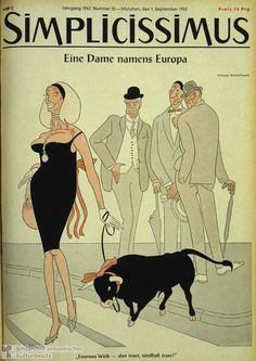 """""""A Woman Named Europe. A Tremendous Dame – but Expensive, Sinfully Expensive! Latin Language, Poster Ads, Women Names, Political Cartoons, Archetypes, Novels, My Love, Memes, Illustration"""