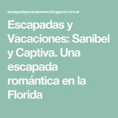 Escapadas y Vacaciones: Sanibel y Captiva. Una escapada romántica en la Florida