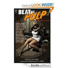 BEAT to a PULP: Hardboiled is a compilation of uncompromising, gritty tales following in the footsteps of the tough and violent fiction popularized by the legendary Black Mask magazine in its early days.