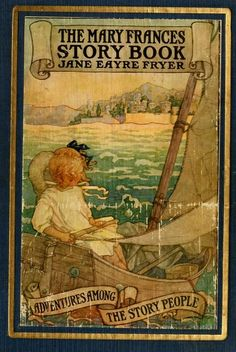 """books0977:  The Mary Frances Story Book or, Adventures Among the Story People. Jane Eayre Fryer. Illustrated by Edwin John Prittie. The John C. Winston Co., Philadelphia, 1921. """"If only — """" whispered Mary Frances to herself, as she closed the book that she had been reading, """"if only one could find the 'enchanted island,' and the 'hidden treasure of stories' — I wish — I wish the story told me how to get there!"""""""