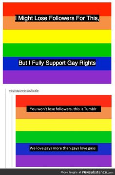 tumblr's view on homosexuality, it's true we do