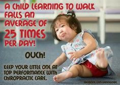 A child learning to walk falls on average about 25 times per day. 25 TIMES PER DAY! #chirokids #chiropracticforeverykid  www.skraitzchiropractic.com Facebook.com/skraitzchiro
