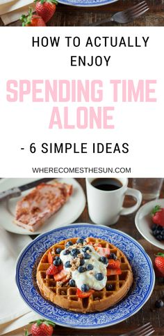 How to actually enjoy spending time alone #solodateideas #selfcare #selflove #selfcaresunday