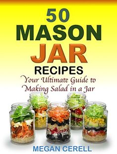 #book  50 Mason Jar Salad Recipes Your Ultimate Guide to Making Salad in a Jar