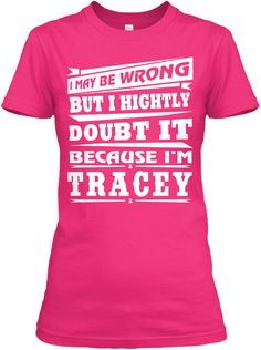 May Be I'm Wrong, I'm Tracey ! Heliconia Women's T-Shirt Front