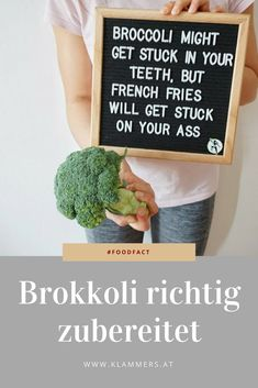 Wie bereitet man Brokkoli richtig zu, um alle Nährstoffe zu bekommen? #brokkoli #superfood #foodfact #kochen #anleitung Broccoli, Fries, Superfood, Letter Board, Lettering, Blog, Healthy Nutrition, Weight Loss, Health