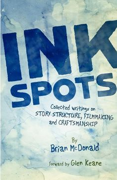 [April 27, 2013] LA Screenwriters (both aspiring and experienced): Brian McDonald is offering a FREE seminar to help launch his latest book, INK SPOTS. 2:00 pm - 4:00 pm at The Writer's Store in Burbank. RSVP today as seats are limited! http://www.writersstore.com/ink-spots-book-launch-with-author-brian-mcdonald/