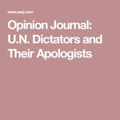 Opinion Journal: U.N. Dictators and Their Apologists