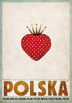 Strawbery - Polska Polish promotion poster Check also other posters from the series PLAKAT-POLSKA Original Polish Poster Polish Posters, Vintage Travel Posters, Illustrations And Posters, Graphic Design Typography, Illustration Art, Ideas, Prints, Painting, Warsaw