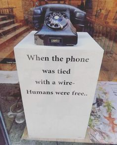 "Observing The Human Experience on Instagram: """"When the phone was tied to a wire humans were free"" (Artist Unknown) . We looked at each other. We talked, with our mouths, to each other.…"""