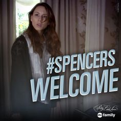Welcome home, Spencer! | Pretty Little Liars Quotes