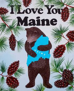 """I Love You Maine"" Print — Affordable Art"