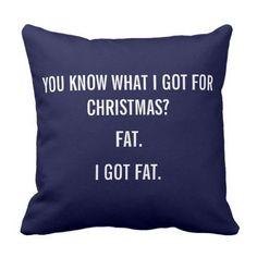 I got fat for christmas funny pillow - Christmasen Funny Signs, Funny Memes, Funny Test, Christmas Humor, Christmas Gifts, Funny Christmas Quotes, Christmas Nails, Funny Christmas Captions, Holiday Sayings